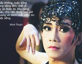 Câu nói của Minh Thuận khiến nhiều người bất ngờ