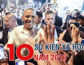 Nhìn lại năm 2016 qua 10 sự kiện lớn