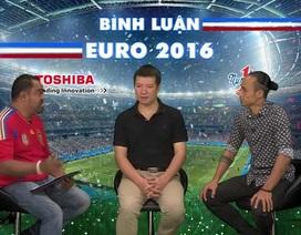 """Bình luận Euro số 17: """"Tây Ban Nha sẽ thắng Italia trong hiệp phụ"""""""