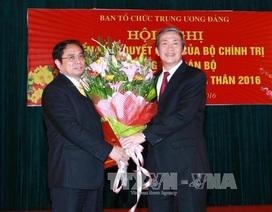 Ông Phạm Minh Chính giữ chức Trưởng ban Tổ chức Trung ương