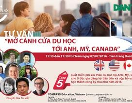 """Chiều nay, tư vấn """"Mở cánh cửa du học tới Anh, Mỹ, Canada"""""""