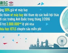 Giảm 50% vé máy bay đi Anh Quốc cho du học sinh trong tháng 7