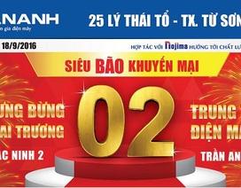 Ưu đãi lớn mừng khai trương Trần Anh Bắc Ninh và Trần Anh Nghệ An