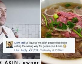"""Đầu bếp người Mỹ bị """"ném đá"""" vì dạy cách ăn phở Việt Nam"""