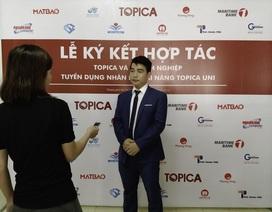 Doanh nghiệp hàng đầu ưu tiên tuyển dụng cử nhân Topica Uni