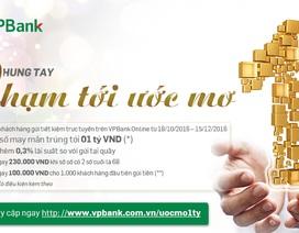 Gửi tiết kiệm online tại VPBank trúng 1 tỷ đồng