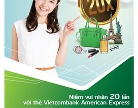 Chủ thẻ Vietcombank American Express có cơ hội được tặng 20 lần tỷ lệ hoàn tiền