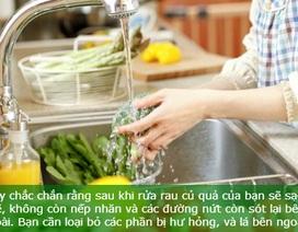 Mẹo loại bỏ dư lượng thuốc trừ sâu trong rau quả