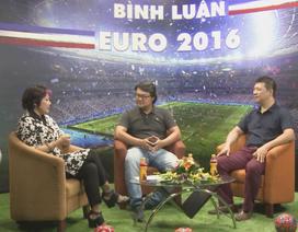 """Bình luận Euro số 5: """"Pháp cần hết sức dè chừng Albania"""""""