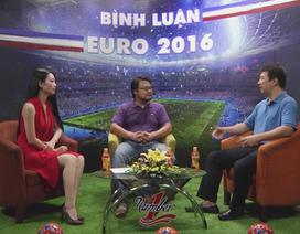 Bình luận Euro 2016 số 30: Phong độ của C.Ronaldo quyết định trận chung kết