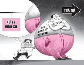 Vụ nợ hàng tỉ đồng tiền lương, bảo hiểm của công nhân: Doanh nghiệp tiếp tục trốn tránh