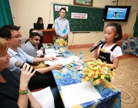 """Cuộc thi """"Say It Naturally"""": Giúp trẻ nói tiếng Anh một cách tự nhiên nhất"""
