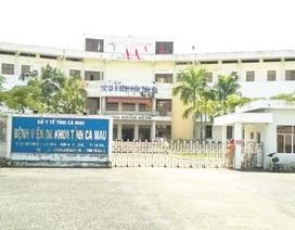 Hàng loạt sai phạm tài chính tại Bệnh viện Đa khoa tỉnh Cà Mau