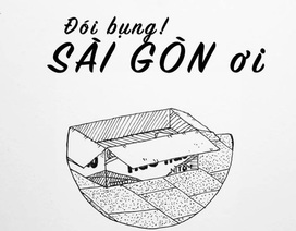 """Ngộ nghĩnh bộ tranh """"Đói bụng, Sài Gòn ơi"""" khiến ai đi xa cũng nhớ về"""