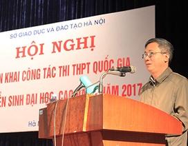 Hà Nội: Không bố trí giáo viên nghỉ mát trong dịp thi THPT quốc gia