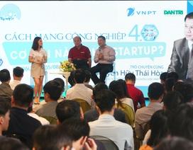 Startup sẽ là nhân tố giúp Việt Nam đột phá