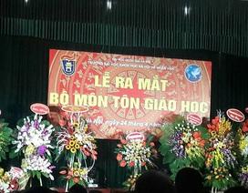 Trường ĐH Khoa học Xã hội và Nhân văn Hà Nội thành lập bộ môn Tôn giáo học
