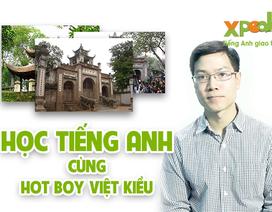 """Học nói và sửa tiếng Anh tự động - Cùng hotboy Việt kiều khám phá vùng """"đất thiêng"""""""