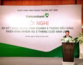 Vietcombank quyết tâm hoàn thành và hoàn thành vượt mức các các chỉ tiêu kế hoạch năm 2017