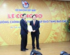 Thành lập Bảo tàng Báo chí Việt Nam