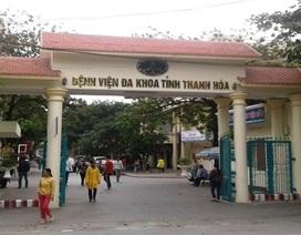 Bệnh viện Đa khoa Thanh Hóa liên tiếp bổ nhiệm lãnh đạo có bằng tại chức