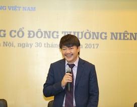 PVcomBank bầu tổng giám đốc làm thành viên HĐQT chuyên trách