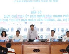 """Chủ tịch TPHCM: """"Không có niềm hạnh phúc nào lớn hơn khi thấy dân sống tốt"""""""