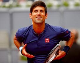 Madrid Open: Djokovic, Nadal rất vất vả, Wawrinka sớm làm khán giả