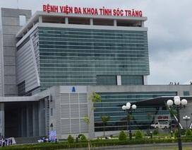 Giải trình 4 tai nạn chết người trong bệnh viện đa khoa tỉnh Sóc Trăng
