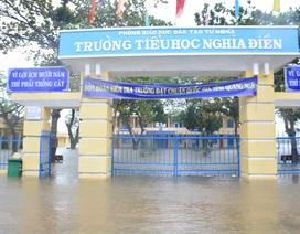 Quảng Ngãi: 70 điểm trường ngập sâu, học sinh được nghỉ học