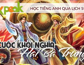 Học nói và sửa tiếng Anh tự động - Cùng bạn Việt kiều tìm hiểu khởi nghĩa Hai Bà Trưng