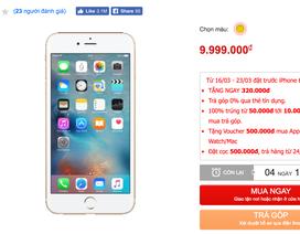 iPhone 6 dung lượng 32 GB về Việt Nam giá 9,9 triệu đồng
