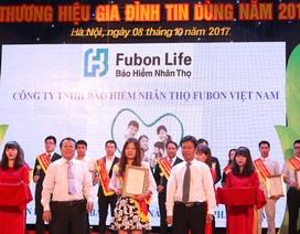 """Fubon Life Việt Nam giành giải """"Thương hiệu Gia đình Tin dùng"""" 2017"""