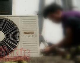 Lợi dụng nắng nóng, thợ sửa máy lạnh giở chiêu móc túi khách hàng