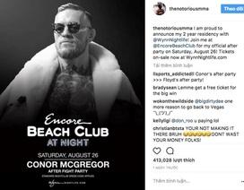 Tự tin hạ gục Mayweather, McGregor bán vé tiệc mừng chiến thắng