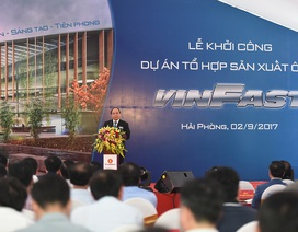 Thủ tướng nhấn nút khởi công cụm dự án sản xuất ô tô Việt VINFAST