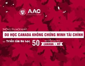 Du học Canada không chứng minh tài chính tại Triển lãm Du học 50 trường Canada – Mỹ