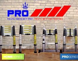 Thang nhôm Pro chinh phục thị trường bằng chất lượng và dịch vụ