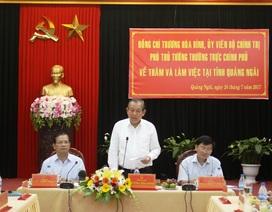 Phó Thủ tướng: Quảng Ngãi cần thu hút doanh nghiệp đầu tư vào miền núi