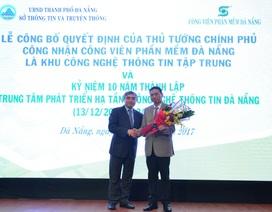 Công viên Phần mềm Đà Nẵng được Chính phủ công nhận là Khu CNTT tập trung