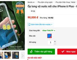 Bán ốp lưng iPhone gây bỏng da: Rẻ là bán, quan trọng gì!