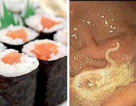 Cảnh giác với nhiễm giun chết người từ món sushi
