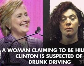 """""""Nữ quái xế"""" tự xưng là Hillary Clinton bị phạt tù vì lái xe trong lúc xỉn"""