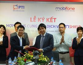 PTI – MOBIFONE ra mắt dịch vụ mShield cho chủ thuê bao MOBIFONE