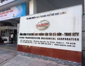 """""""Mỏi mòn"""" chờ ý kiến của các sở ngành sau khi thanh tra Tổng công ty Samco"""