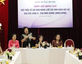 """Các nhà khoa học nữ bàn thảo các vấn đề """"nóng"""" tại Hà Nội"""