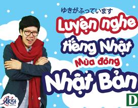 """Học tiếng Nhật: Luyện nghe chủ đề """"Mùa đông ở xứ sở mặt trời mọc"""""""