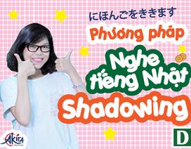 Học tiếng Nhật: Cải thiện gấp rút khả năng luyện nói cùng phương pháp Shadowing