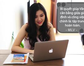 """""""Forbes Vietnam under 30"""" năm 2016 - Mai Lan Vân: Để hoàn thành mục tiêu lớn, bạn cần một đối tác tài chính đáng tin cậy"""