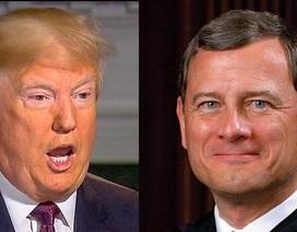 """Tổng thống Trump """"khẩu chiến"""" với Chánh án tòa án tối cao Mỹ"""